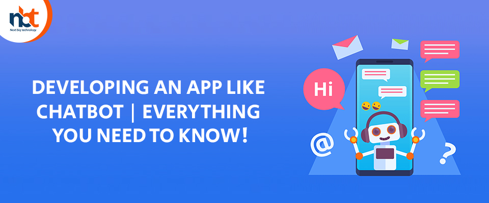 Developing An App Like Chatbot | Everything You Need to Know!