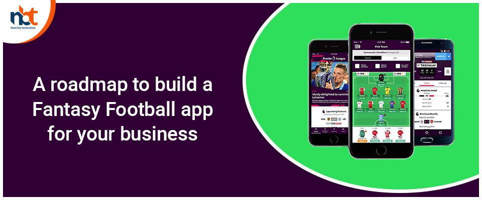 A roadmap to build a Fantasy Football app for your business