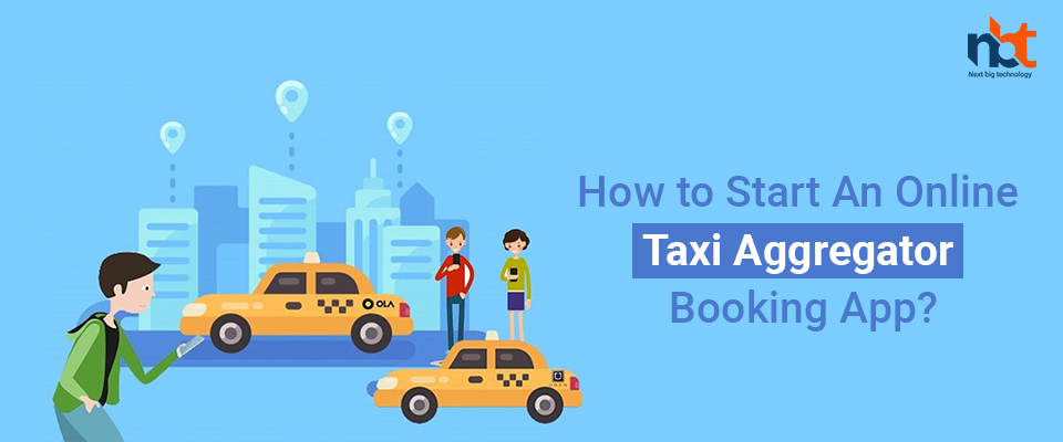 How to Start An Online Taxi Aggregator Booking App