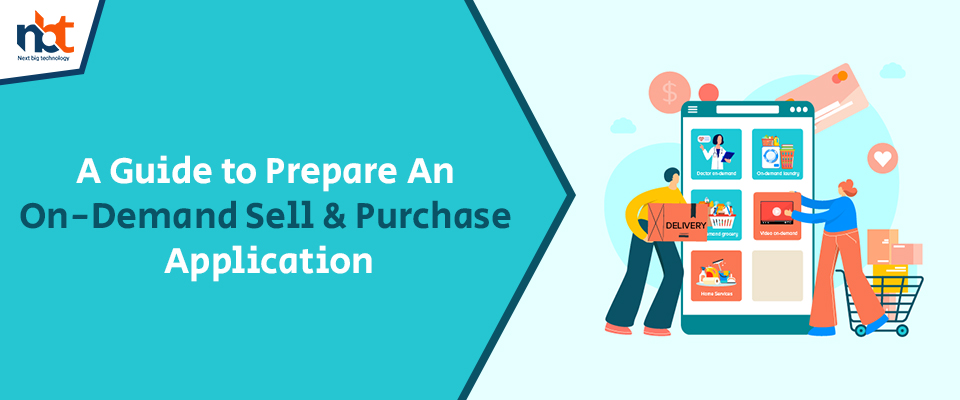 A Guide to Prepare An On-Demand Sell & Purchase Application