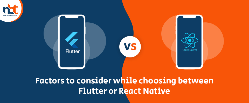 Factors to consider while choosing between Flutter or React Native