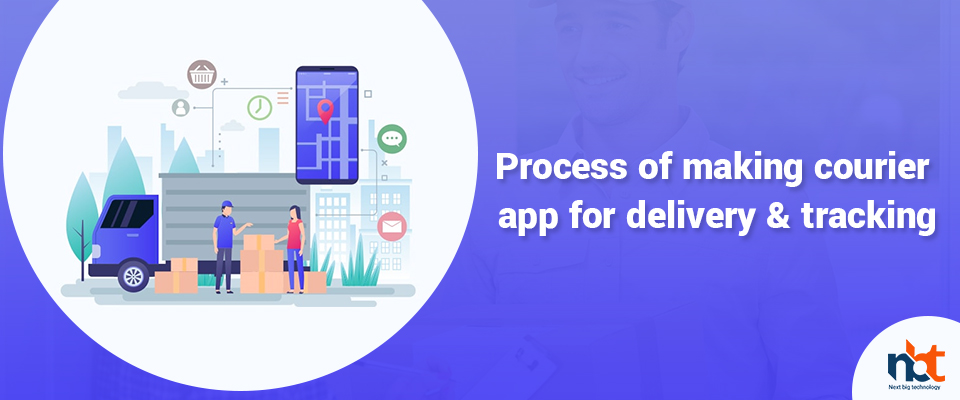 Process of making courier app for delivery & tracking