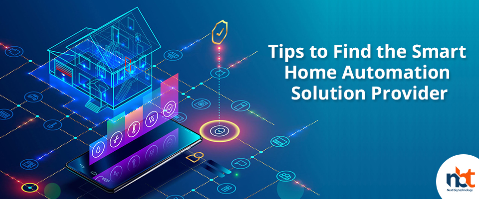 Tips to Find the Smart Home Automation Solution Provider