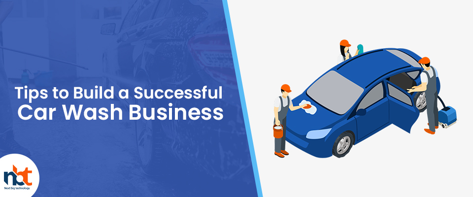 Tips to Build a Successful Car Wash Business