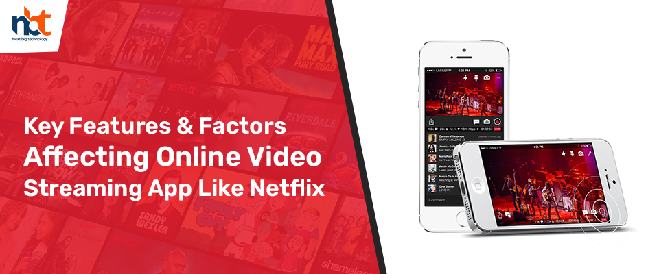Key Features & Factors Affecting Online Video Streaming App Like Netflix