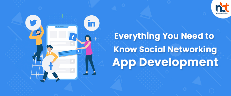 Everything You Need to Know Social Networking App Development
