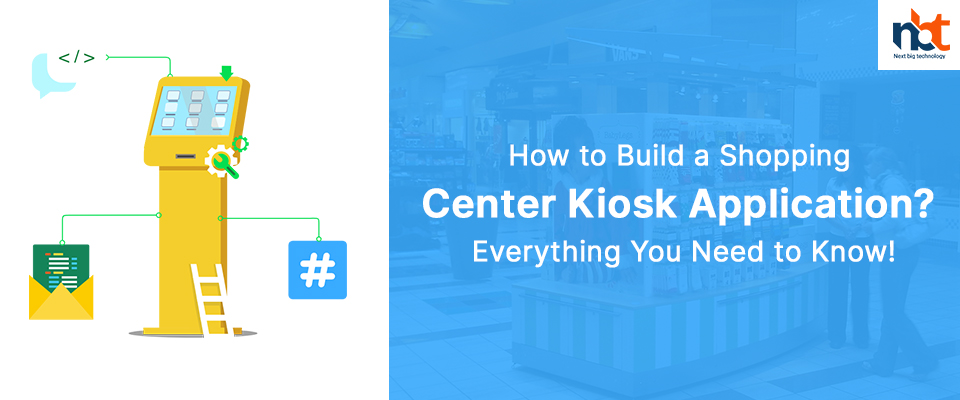 How to Build a Shopping Center Kiosk Application? Everything You Need to Know!