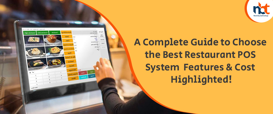 A Complete Guide to Choose the Best Restaurant POS System