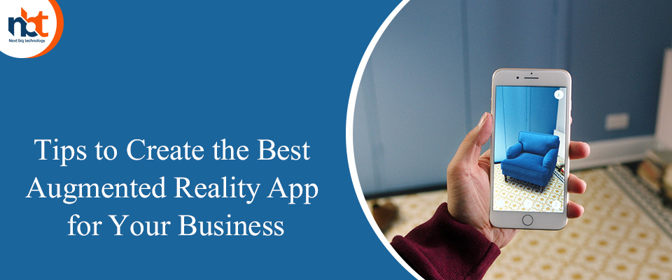 Tips to Create the Best Augmented Reality App for Your Business