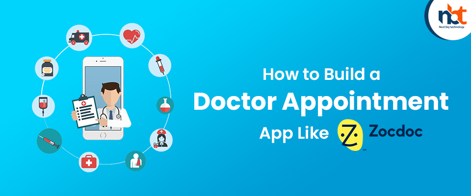 How to Build a Doctor Appointment App Like ZocDoc?