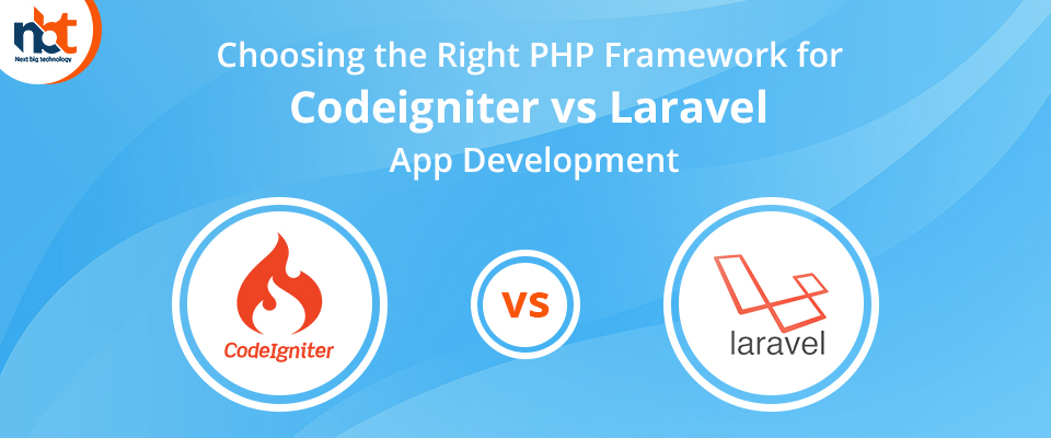 Choosing the Right PHP Framework for Codeigniter vs Laravel Web Development