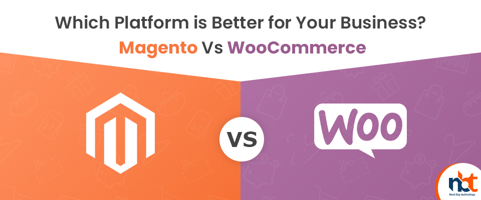 Which Platform is Better for Your Business? Magento Vs WooCommerce