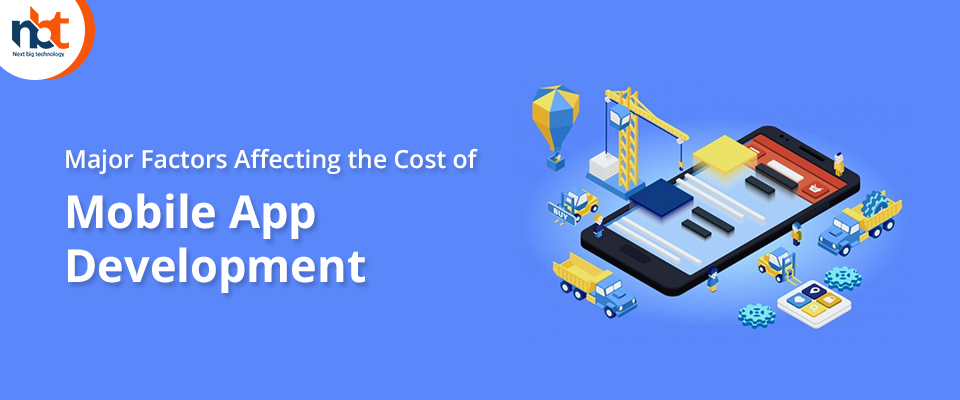 Major Factors Affecting the Cost of Mobile App Development
