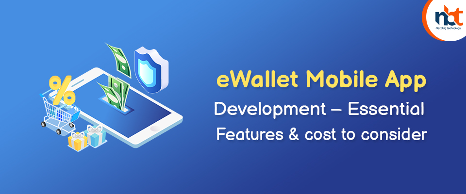 eWallet Mobile App Development – Essential Features & cost to consider