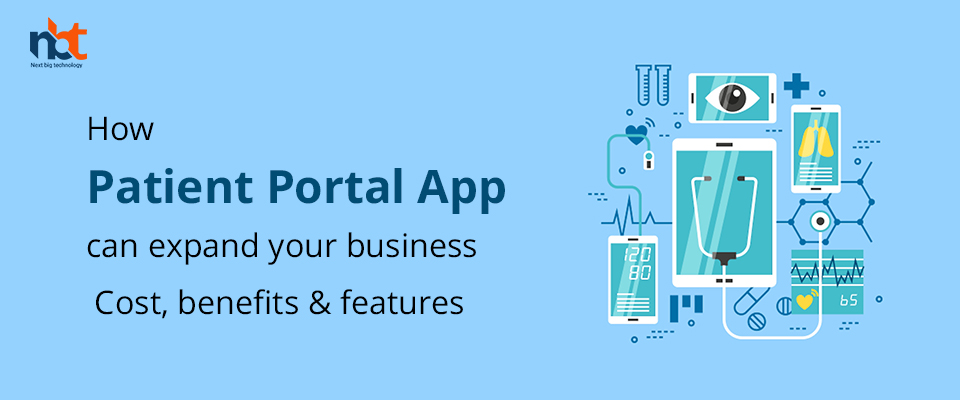 How patient portal app can expand your business – Cost, benefits & features
