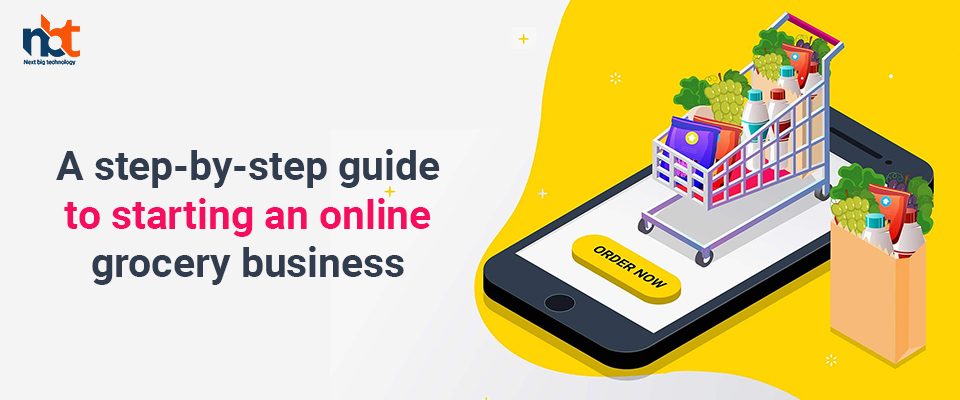 A step-by-step guide to starting an online grocery business