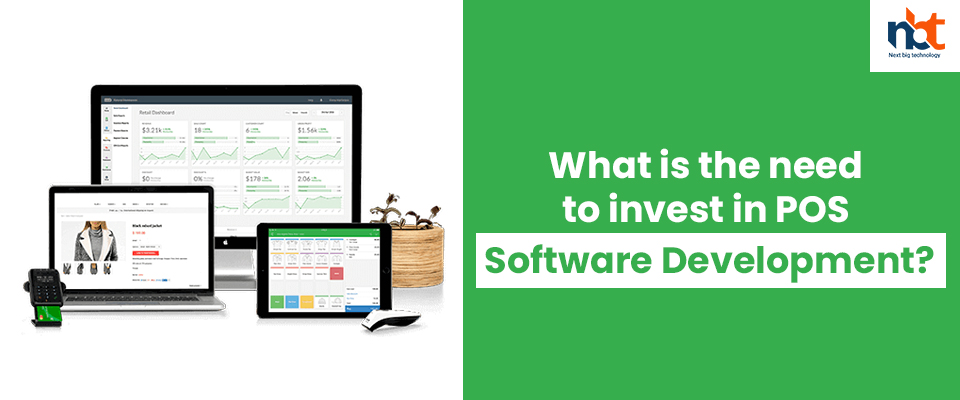 What is the need to invest in POS Software Development?
