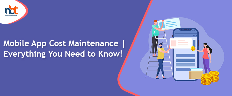 Mobile App Cost Maintenance | Everything You Need to Know!