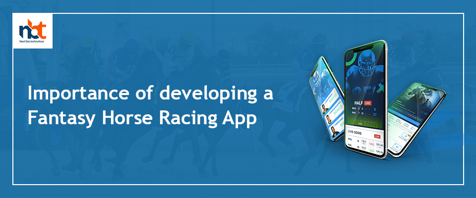 Importance of developing a Fantasy Horse Racing App