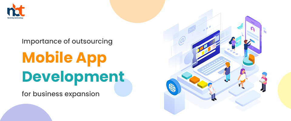 Importance of outsourcing mobile app development for business expansion