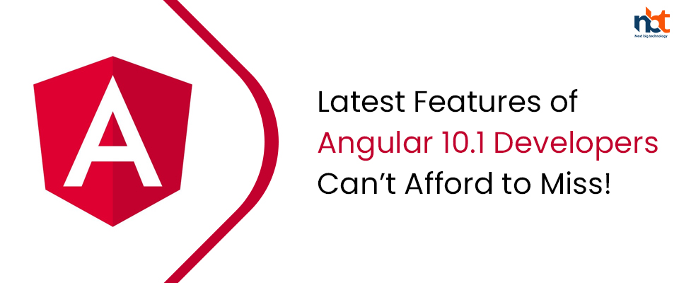 Latest Features of Angular 10.1 Developers Can't Afford to Miss!