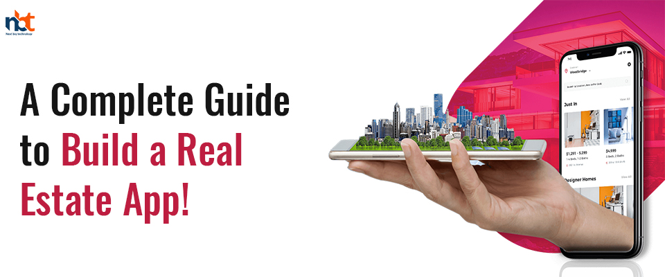 A Complete Guide to Build a Real Estate App!