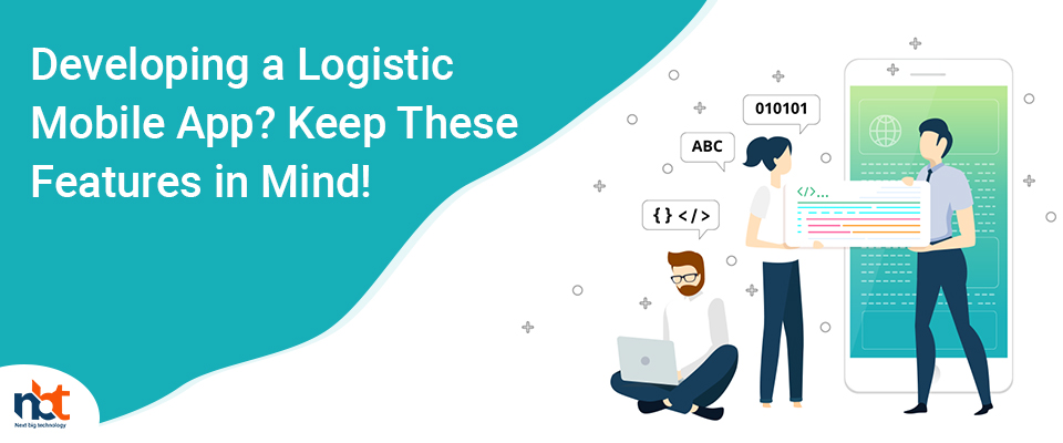 Developing a Logistic Mobile App? Keep These Features in Mind!