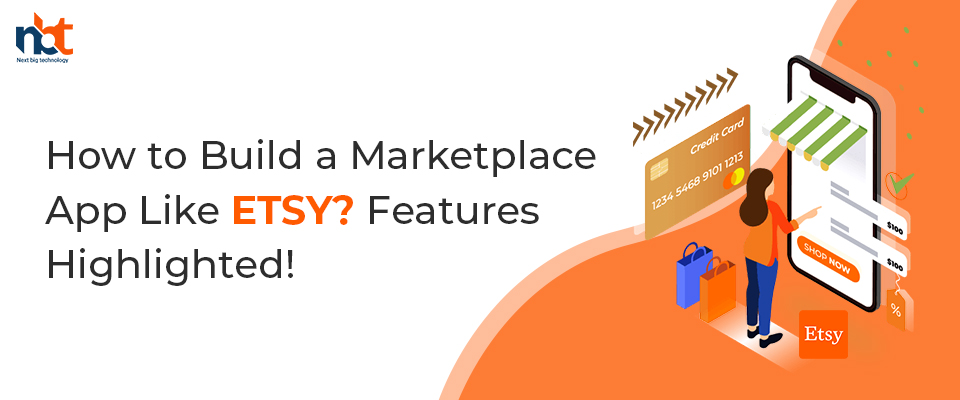 How to Build a Marketplace App Like ETSY? Features Highlighted!