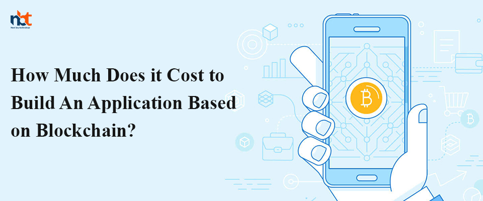 How Much Does it Cost to Build An Application Based on Blockchain