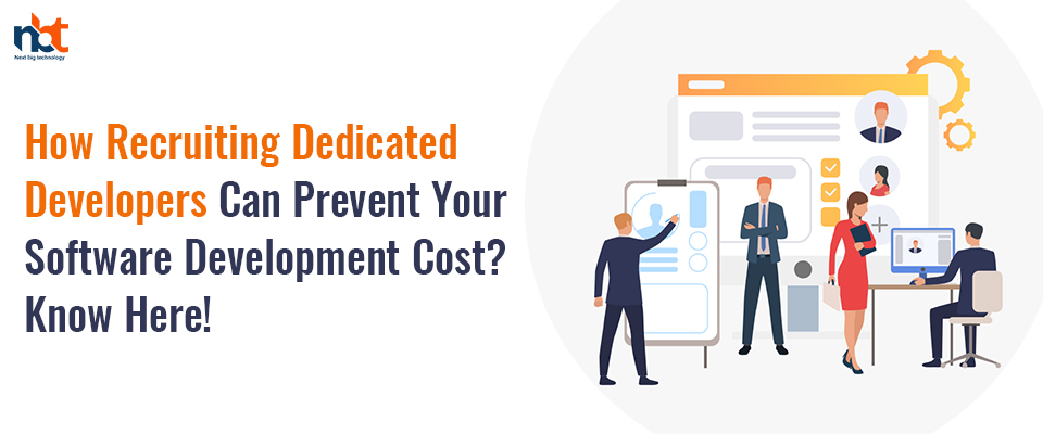 How Recruiting Dedicated Developers Can Prevent Your Software Development Cost