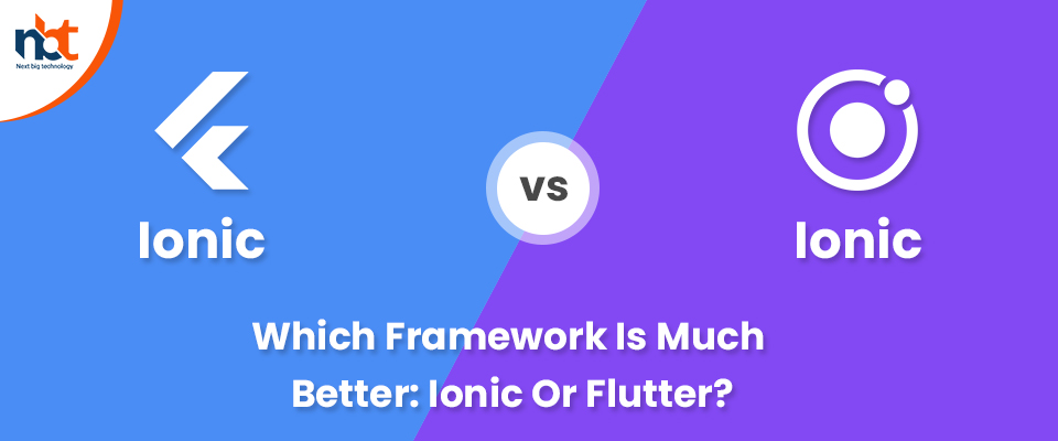 Which Framework Is Much Better: Ionic Or Flutter?