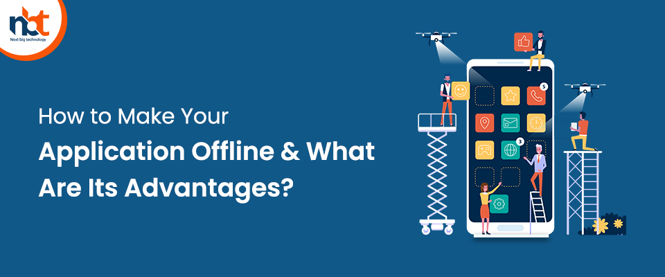 How to Make Your Application Available Online & What Are Its Advantages?