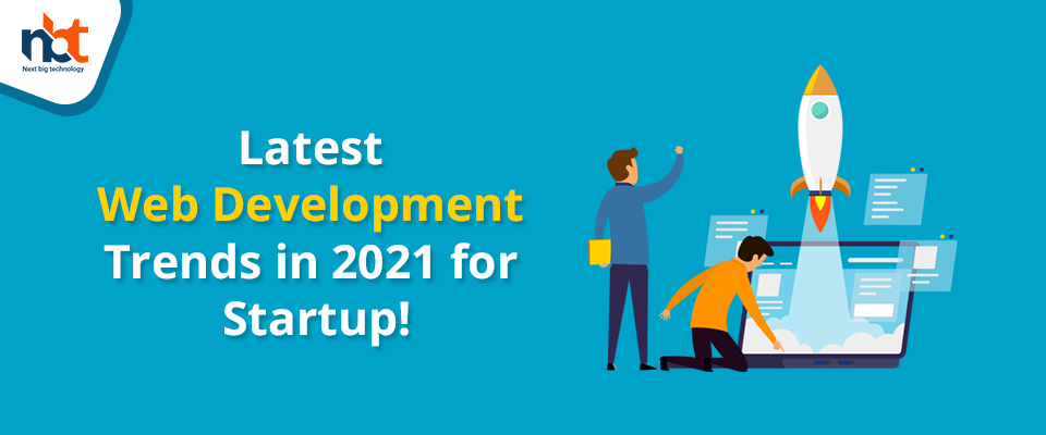 Latest Web Development Trends in 2021 for Startup