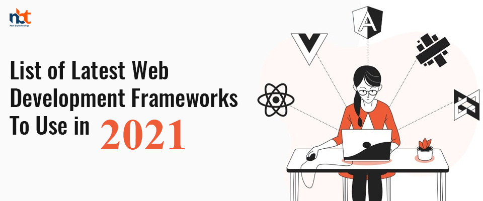 List of Latest Web Development Frameworks To Use in 2021