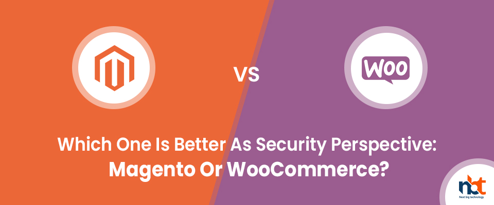 Which One Is Better As Security Perspective: Magento Or WooCommerce?