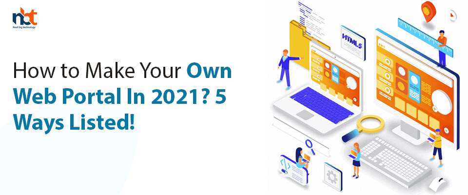 If you are looking to build web portal then please check steps which can help you to know How to Make Your Own Web Portal In 2021.