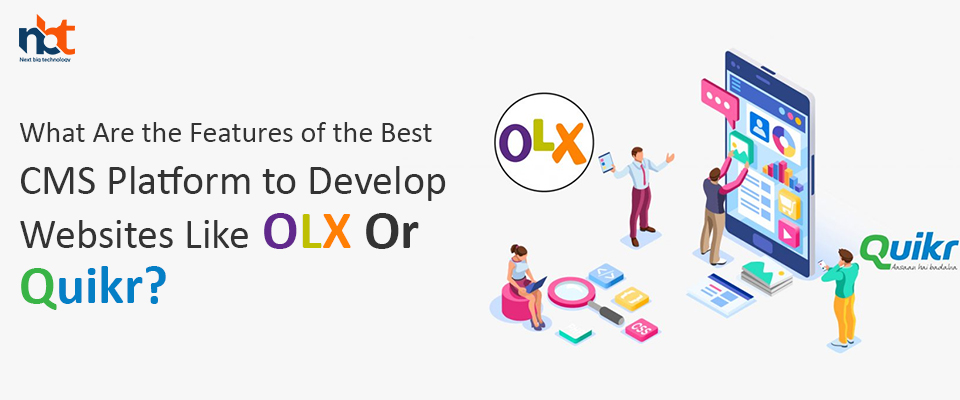 What Are the Features of the Best CMS Platform to Develop Websites Like Like OLX Or Quikr