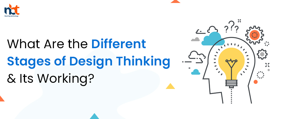 What Are the Different Stages of Design Thinking & Its Working?