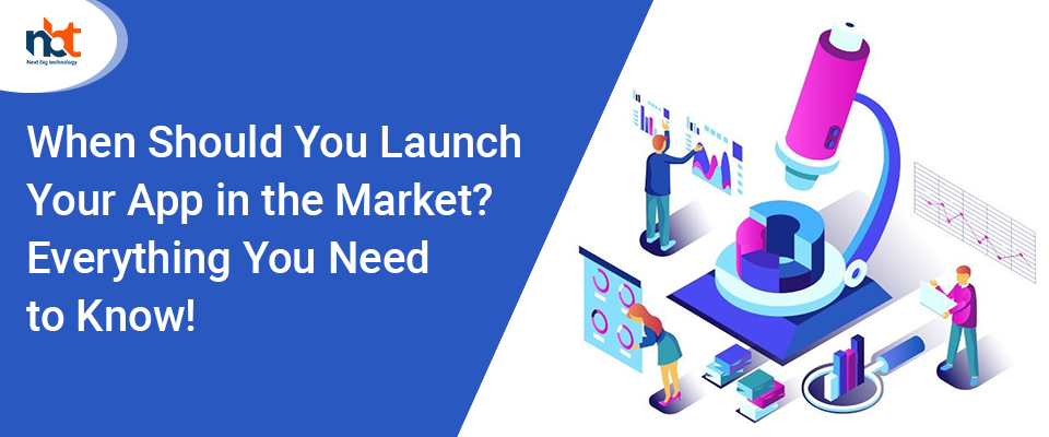 When Should You Launch Your App in the Market? Everything You Need to Know!
