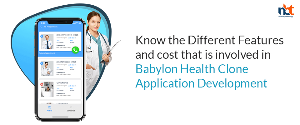 Know the different features and cost that is involved in Babylon Health Clone Application Development