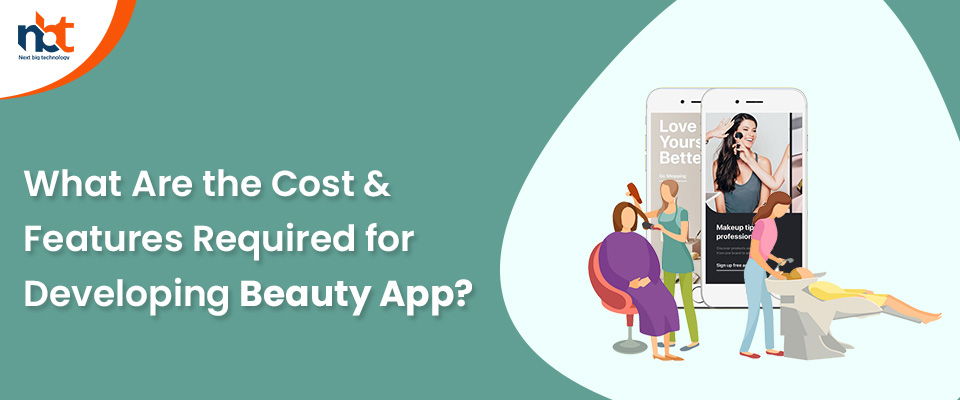 Cost & Features Required for Developing Beauty App