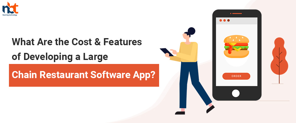 Cost & Features of Developing a Large Chain Restaurant Software App