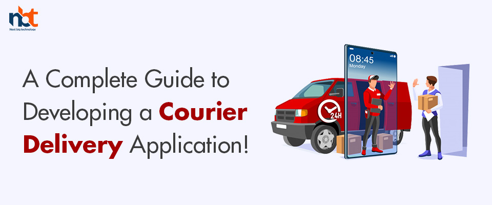 A Complete Guide to Developing a Courier Delivery Application