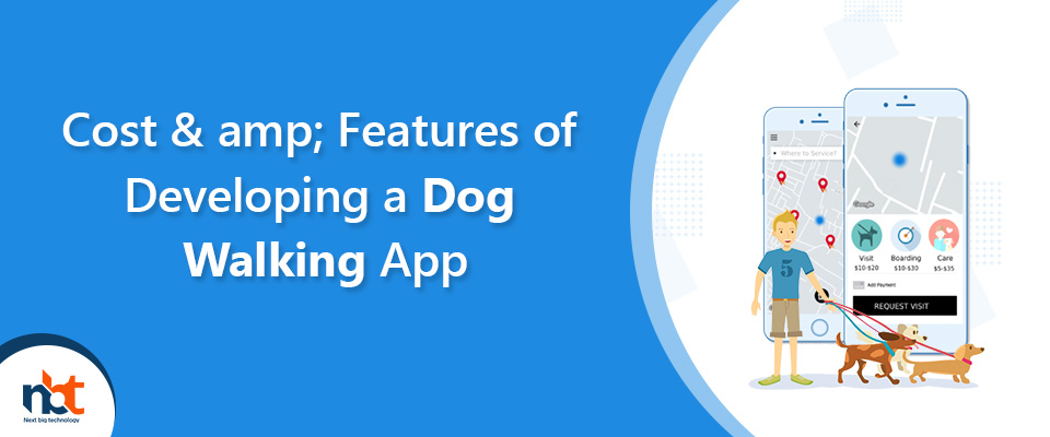 Cost & Features of Developing a Dog Walking App