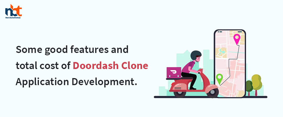 features and total cost of Door dash Clone Application Development