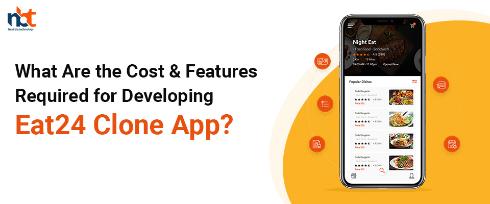 Cost & Features Required for Developing Eat24 Clone App