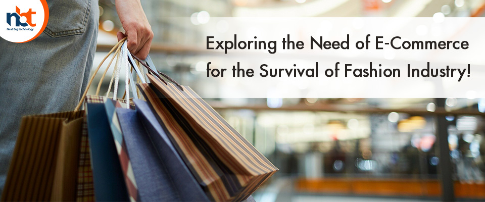 Exploring the Need of E-Commerce for the Survival of Fashion Industry