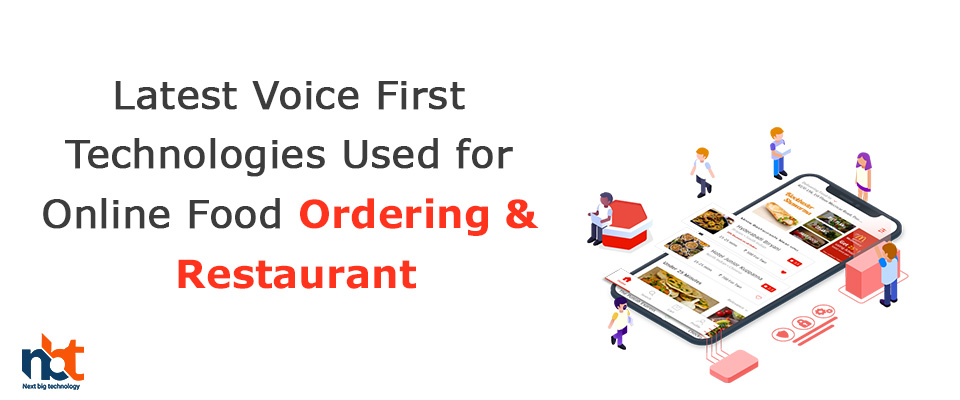 Latest Voice First Technologies Used for Online Food Ordering & Restaurant