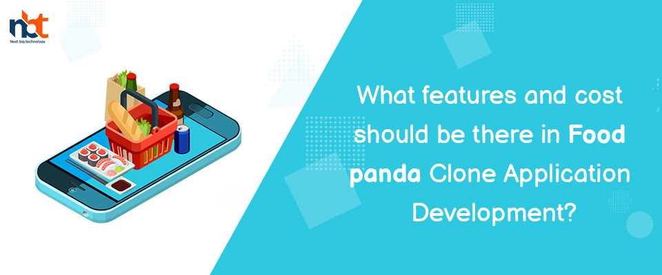 What features and cost should be there in Food panda Clone Application Development