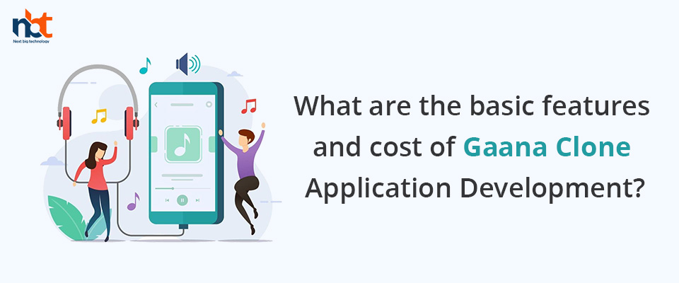features and cost of Gaana Clone Application Development